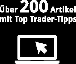 Über 200 Artikel mit Top Trader-Tipps